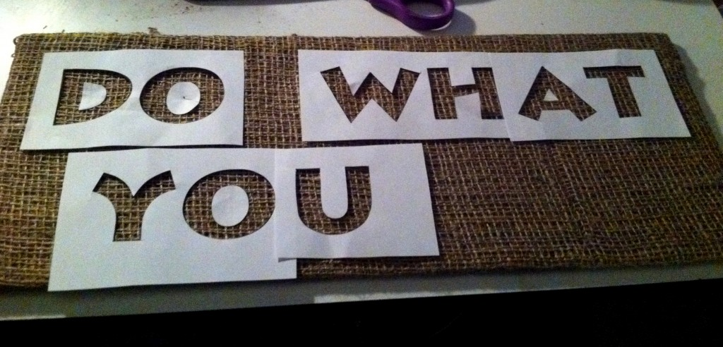 A Burlap Sign (showing how to make your own stencil)