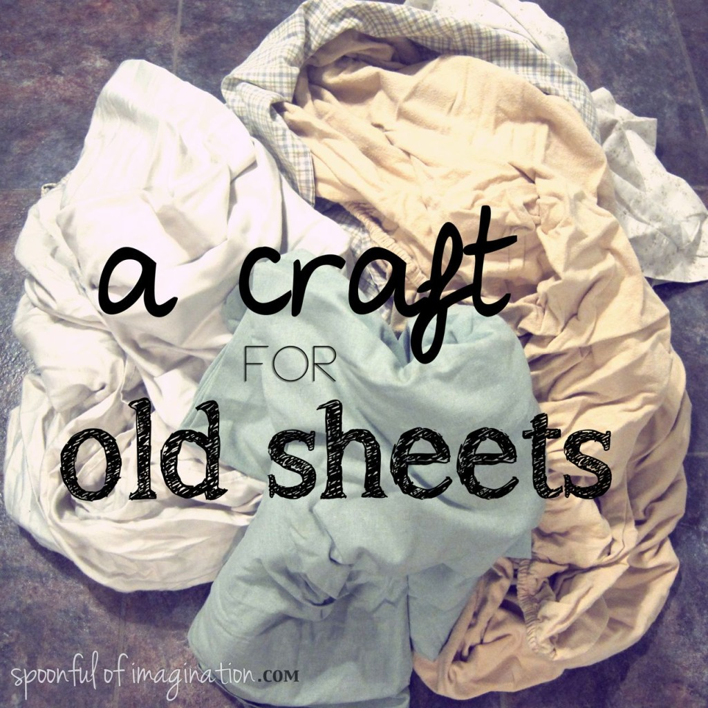a craft for old sheets