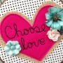 choose_love_embroidery_hoop